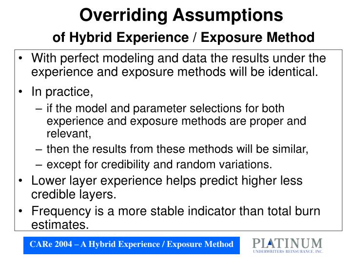Overriding assumptions of hybrid experience exposure method
