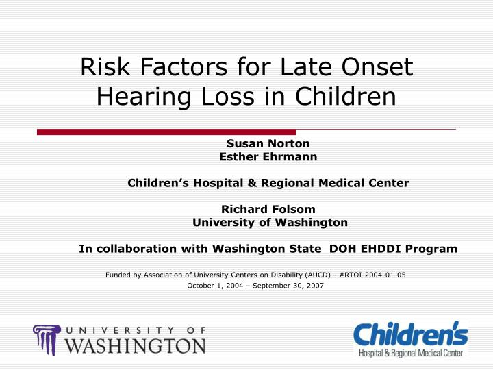 risk factors for late onset hearing loss in children n.