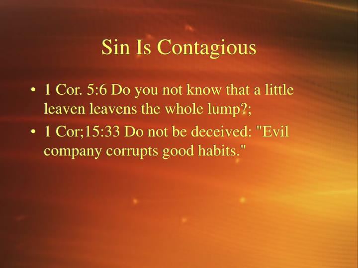 Sin Is Contagious