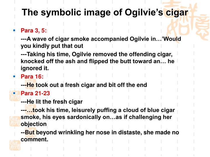 The symbolic image of Ogilvie's cigar