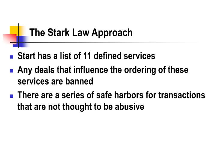 The Stark Law Approach