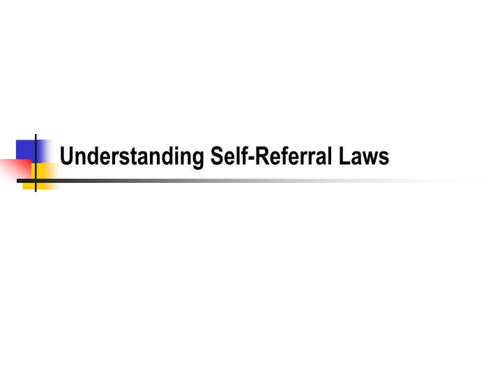 Understanding Self-Referral Laws