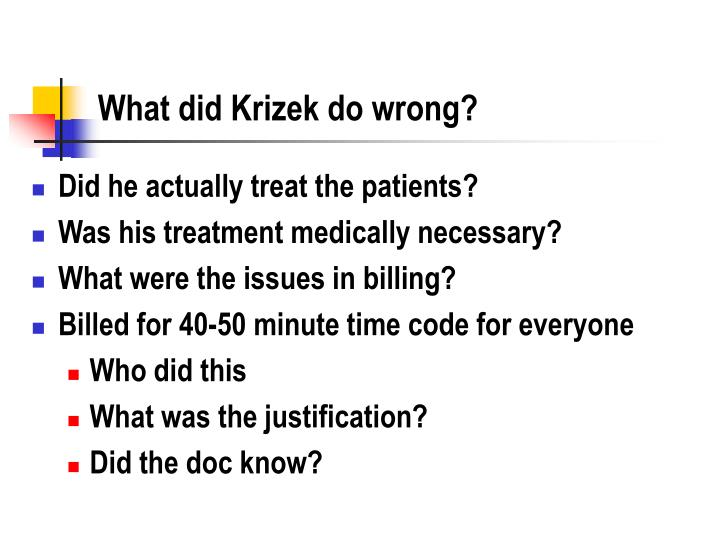 What did Krizek do wrong?