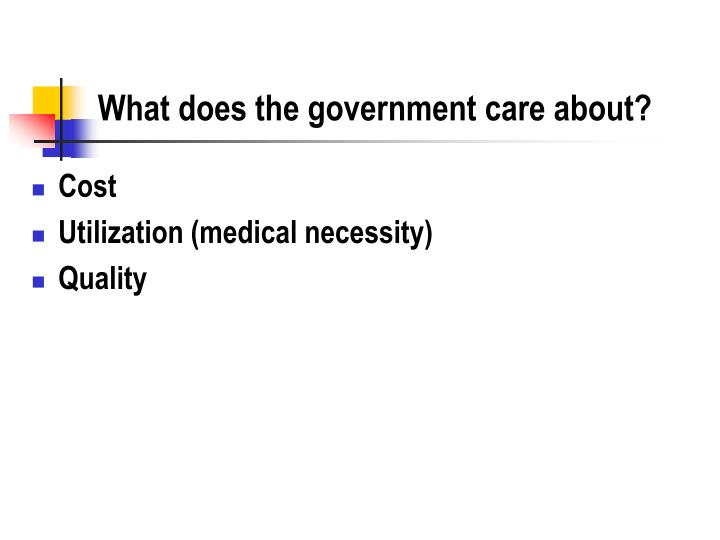 What does the government care about