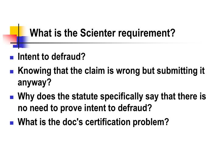 What is the Scienter requirement?