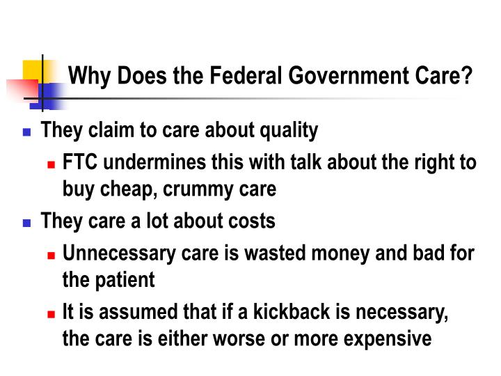 Why Does the Federal Government Care?