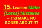 15 leaders make lotsa mistakes and make no bones about it