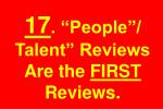 17 people talent reviews are the first reviews