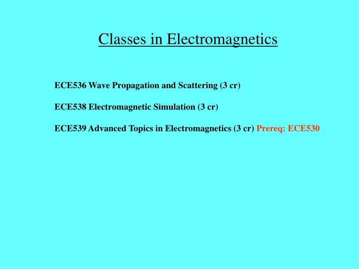 Classes in Electromagnetics