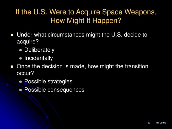 If the U.S. Were to Acquire Space Weapons, How Might It Happen?