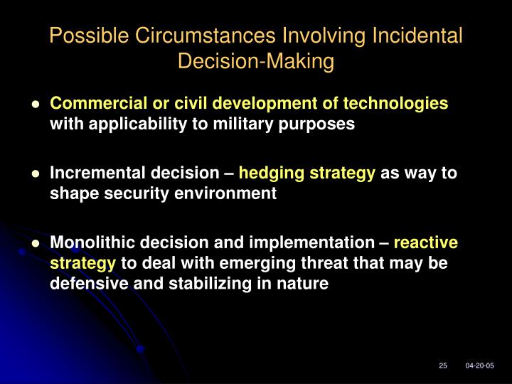 Possible Circumstances Involving Incidental Decision-Making