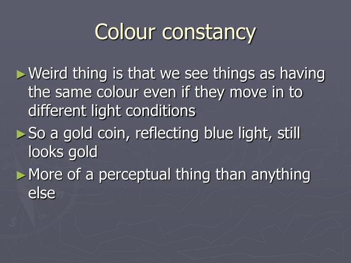 Colour constancy