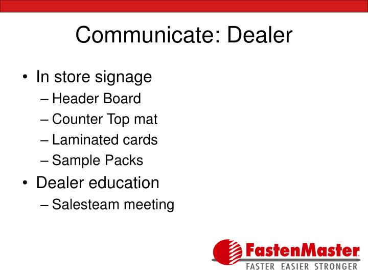 Communicate: Dealer