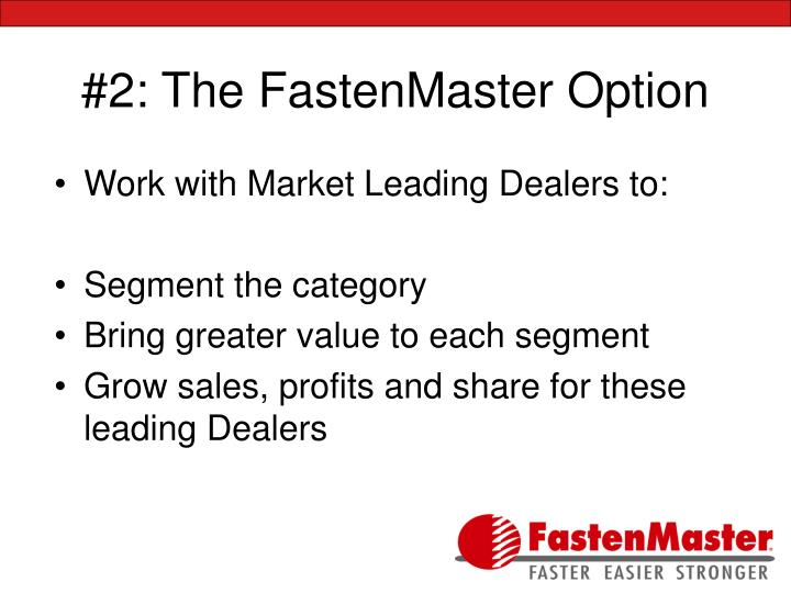 #2: The FastenMaster Option