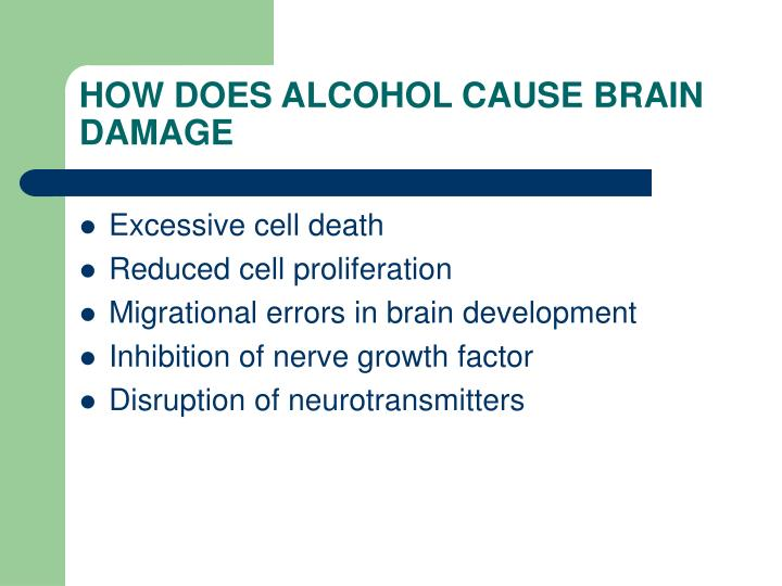 HOW DOES ALCOHOL CAUSE BRAIN DAMAGE