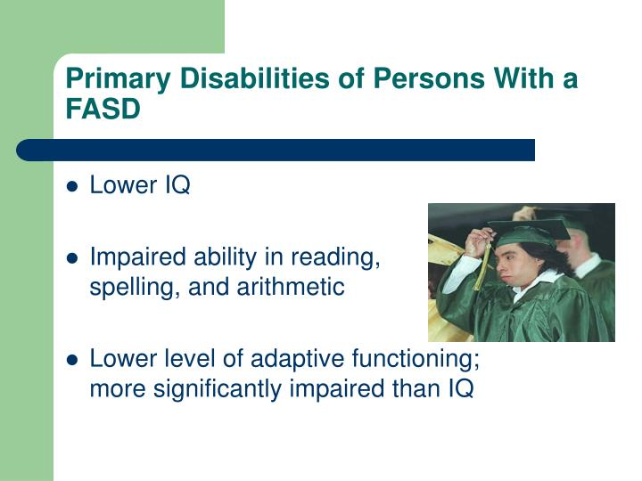 Primary Disabilities of Persons With a FASD
