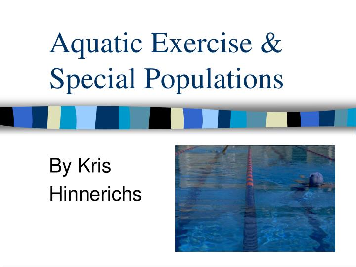 aquatic exercise special populations n.