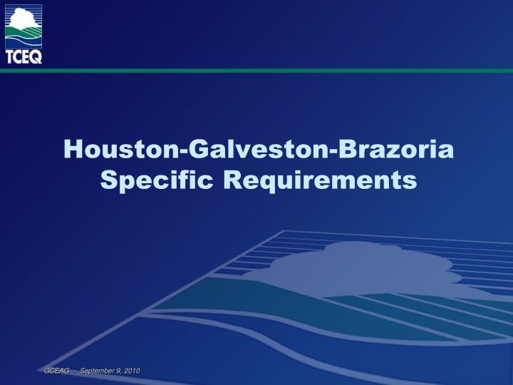 Houston-Galveston-Brazoria Specific Requirements