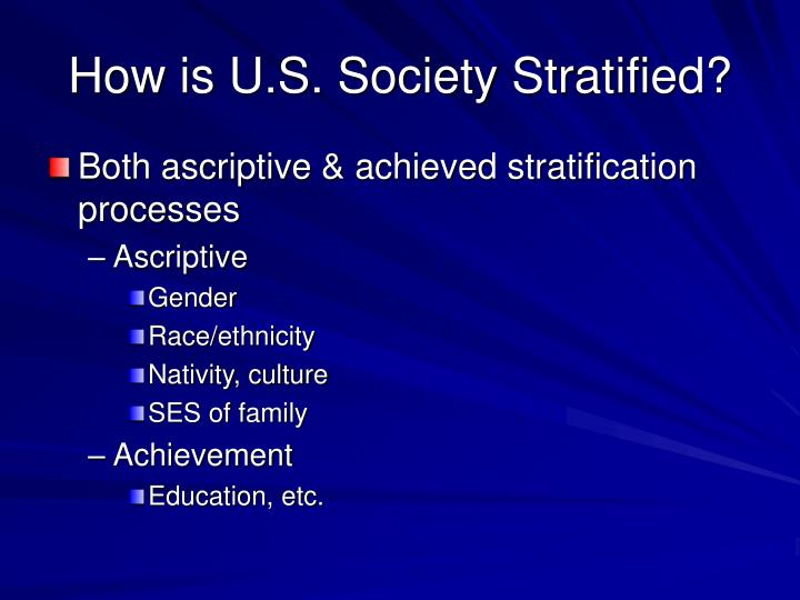 How is U.S. Society Stratified?