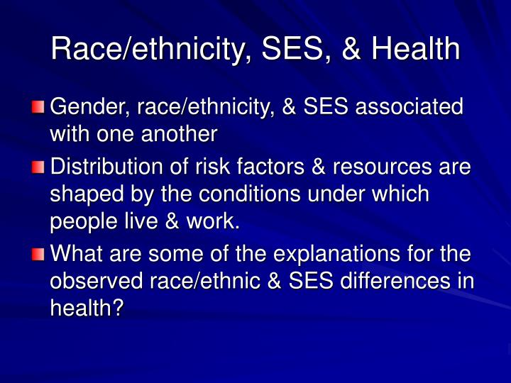 Race/ethnicity, SES, & Health