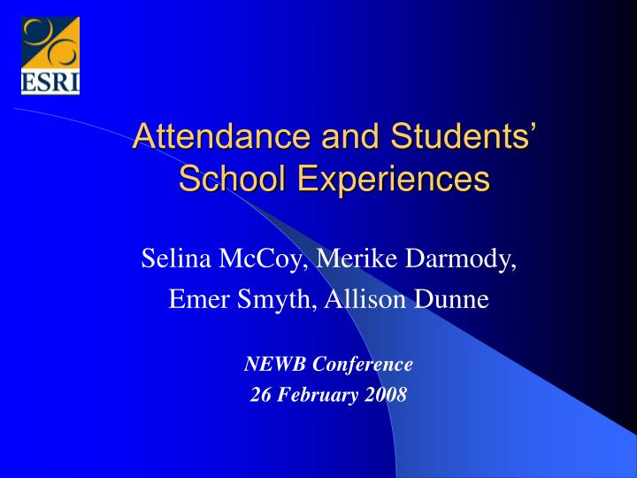 Attendance and students school experiences