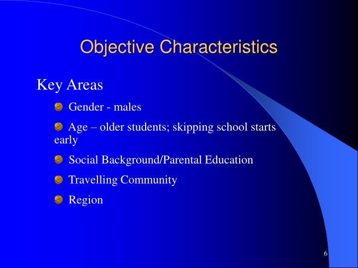 Objective Characteristics