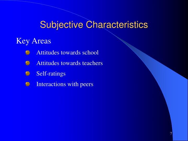 Subjective Characteristics