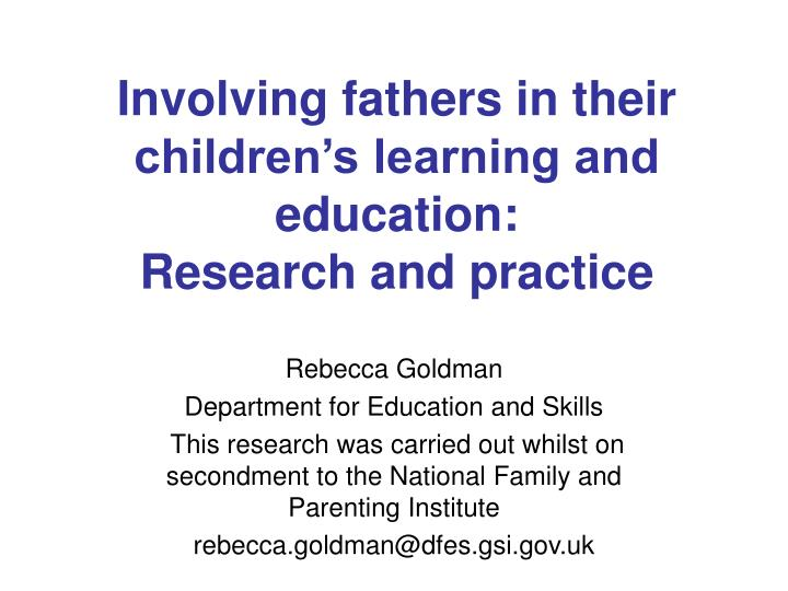 Involving fathers in their children s learning and education research and practice