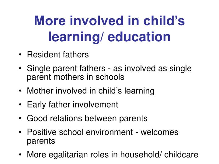 More involved in child's  learning/ education