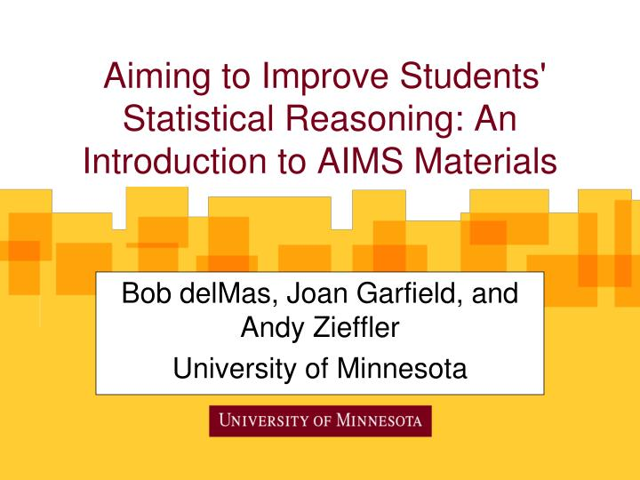 bob delmas joan garfield and andy zieffler university of minnesota n.