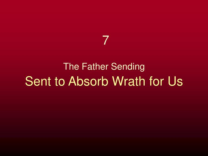 Sent to Absorb Wrath for Us