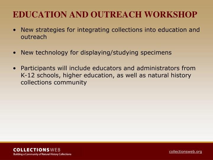 EDUCATION AND OUTREACH WORKSHOP