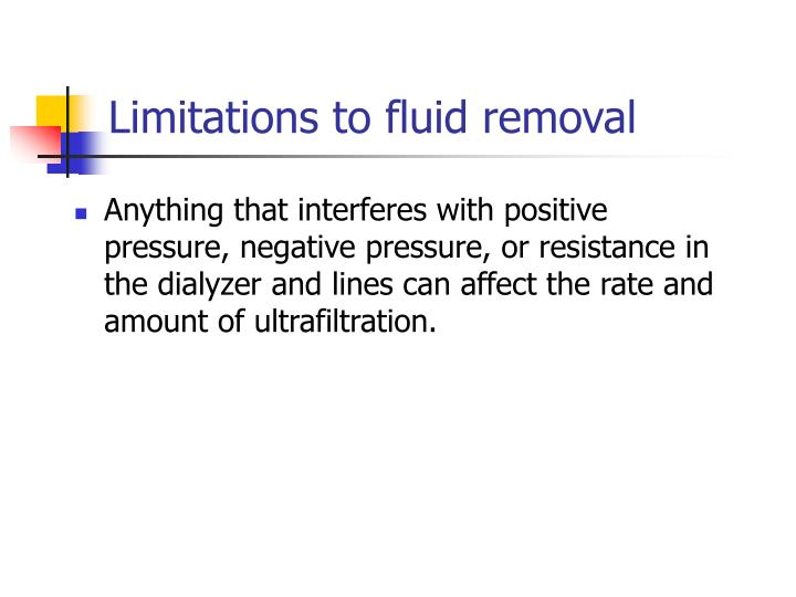 Limitations to fluid removal