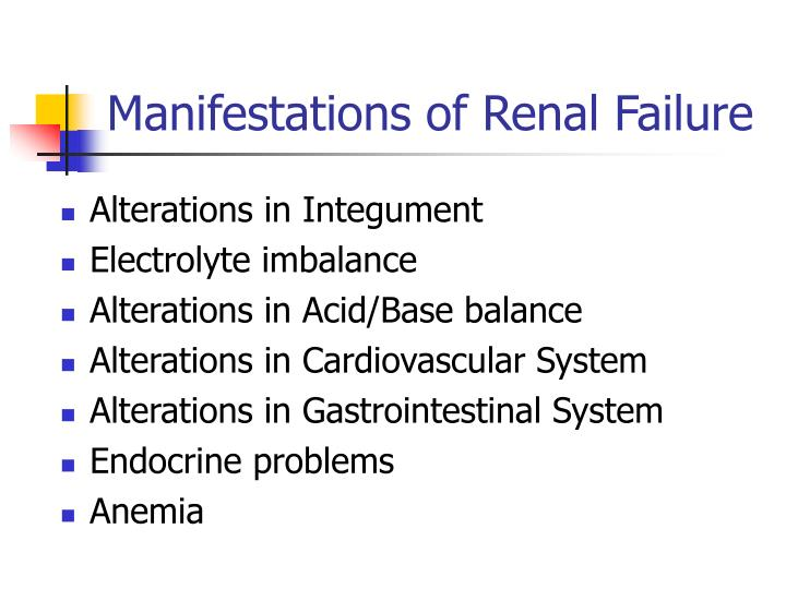Manifestations of renal failure1