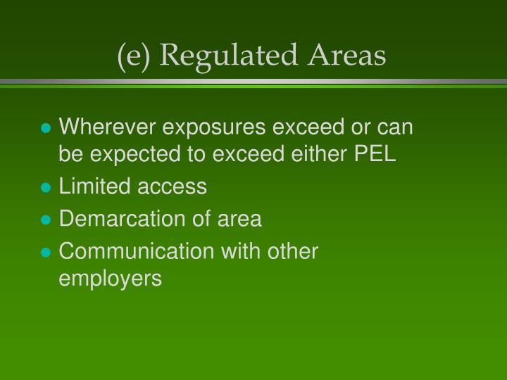 (e) Regulated Areas