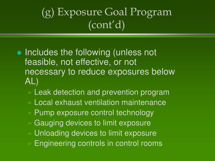 (g) Exposure Goal Program (cont'd)
