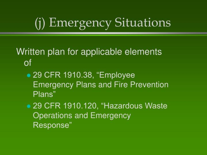 (j) Emergency Situations