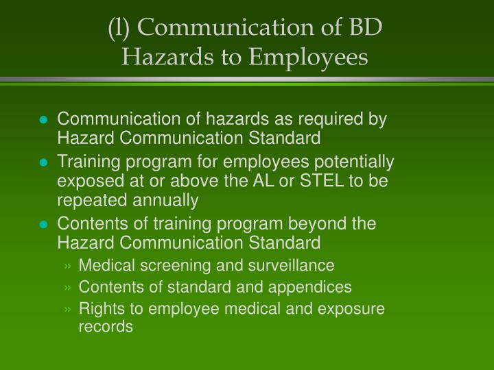 (l) Communication of BD Hazards to Employees