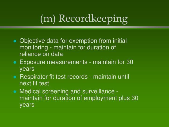 (m) Recordkeeping