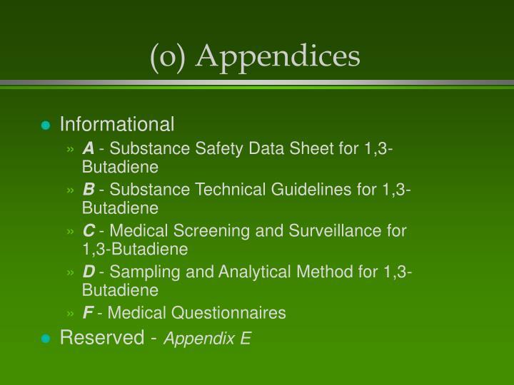 (o) Appendices