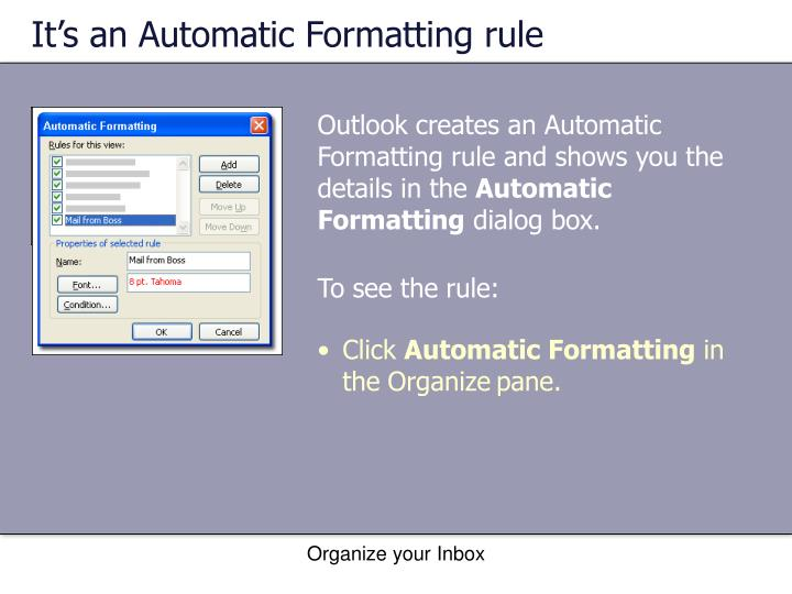 It's an Automatic Formatting rule