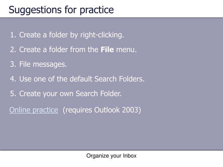 Suggestions for practice
