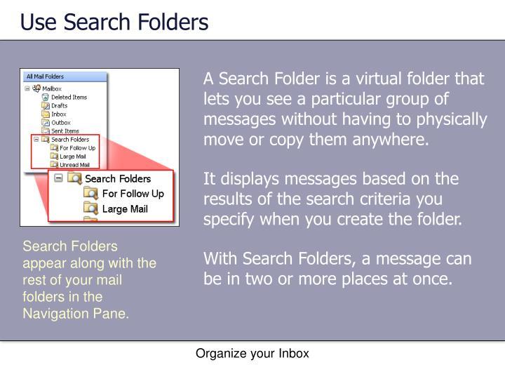 Use Search Folders