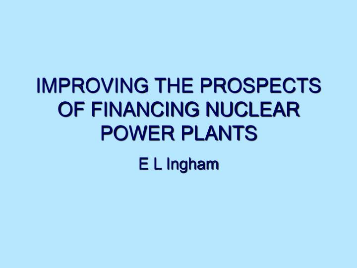improving the prospects of financing nuclear power plants