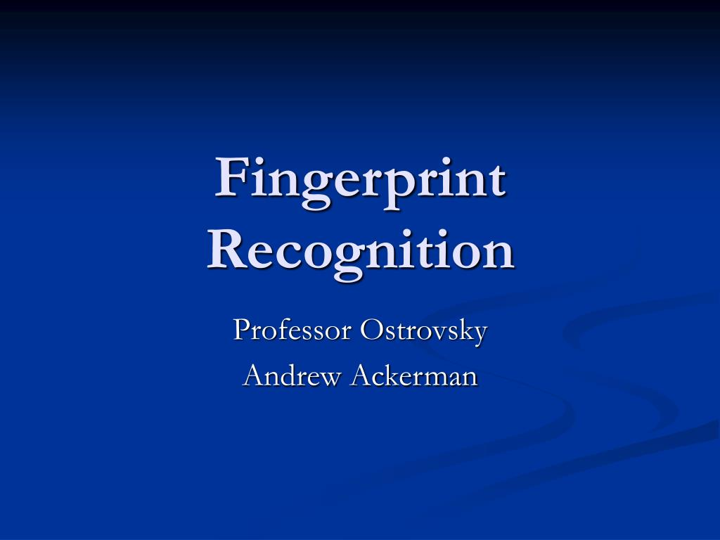 PPT - Fingerprint Recognition PowerPoint Presentation, free