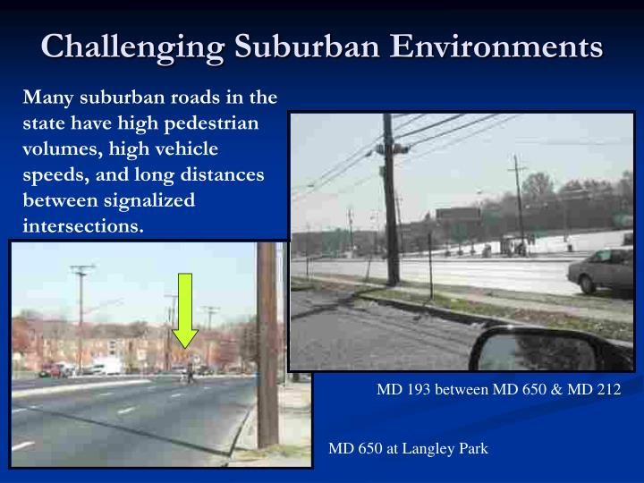 Challenging Suburban Environments