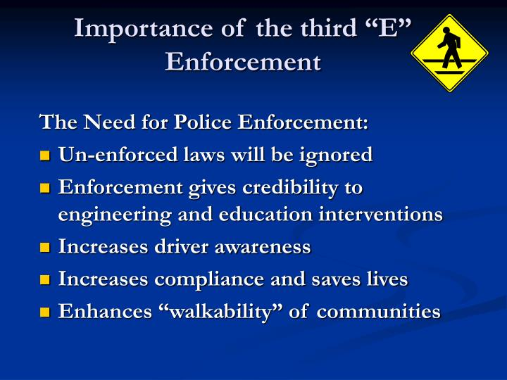"Importance of the third ""E"" Enforcement"