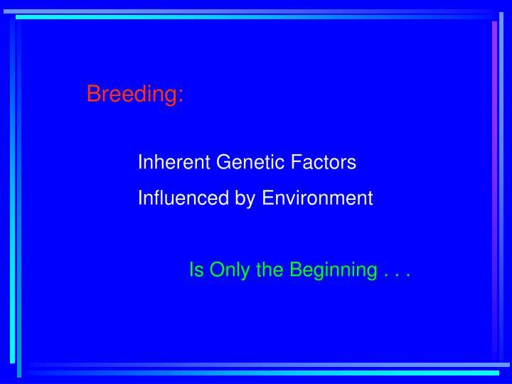 Breeding: