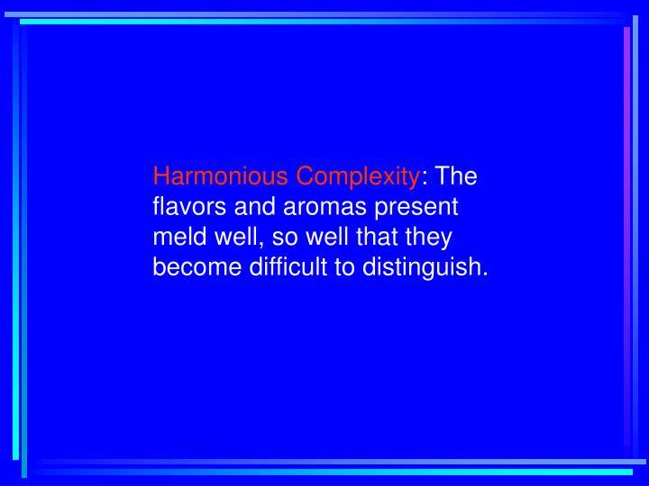 Harmonious Complexity