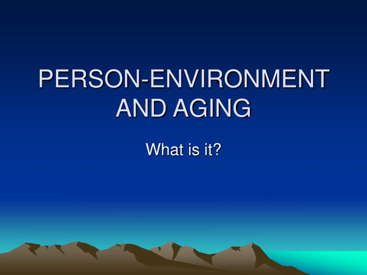 Person environment and aging